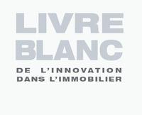 1er livre blanc sur l'innovation dans l'immobilier