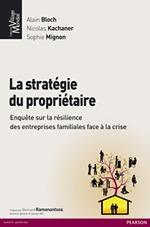 La stratégie du propriétaire - Enquête sur la résilience des entreprises familiales face à la crise