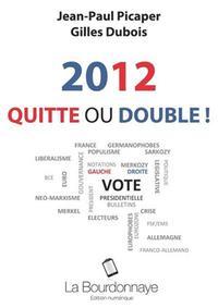 2012 quitte ou double - le numérique entre les deux tours
