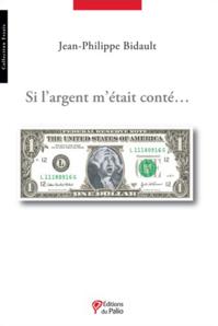 Si l'argent m'était conté...