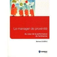 Le manager de proximité - Au cœur de la performance de l'entreprise