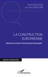 La construction européenne - Histoire et avenir d'une Europe des peuples