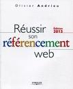 Réussir son référencement web édition 2013