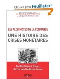 Une histoire des crises monétaires - Les Alchimistes de la confiance