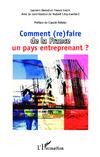 Comment (re)faire de la France un pays entreprenant ?