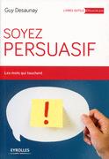 Soyez persuasif - Les mots qui touchent