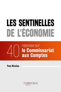Les sentinelles de l'économie – 40 réponses sur le Commissariat aux Comptes
