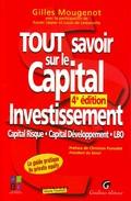 Tout savoir sur le capital investissement - Capital risque, Capital développement, LBO - 4e édition