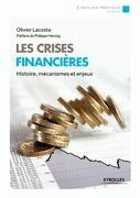 LES CRISES FINANCIERES - Histoire, mécanismes et enjeux