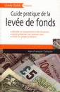 Guide pratique de la levée de fonds -  Jean-François Galloüin - Collection Livres outils - Finance - octobre 2007