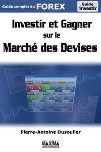 Forex, investir et gagner sur le marché des devises