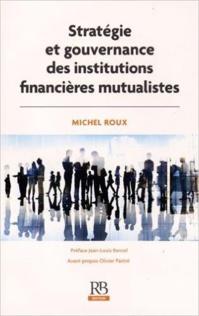 Stratégie et gouvernance des institutions financières mutualistes