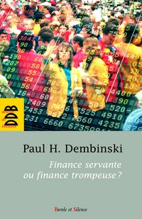 Finance servante ou finance trompeuse