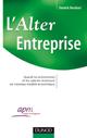 L'Alter Entreprise -  Quand les actionnaires et les salariés réclament un nouveau modèle économique