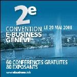 2e Convention E-Business GENEVE le 29 mai : une journée dédiée au futur de l'entreprise