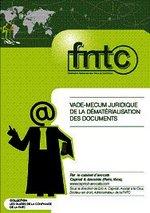 VADE-MECUM juridique de la dématérialisation des documents