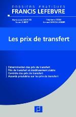 Les prix de transfert : un guide pour fixer et documenter les prix de transfert et faire face aux contrôles fiscaux
