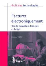 Facturer électroniquement - Droits européen, français et belge