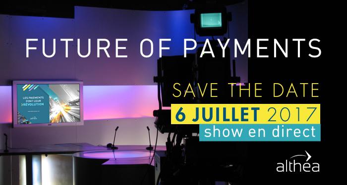 6 juillet 2017 (Paris) | ALTHEA - Future of Payments