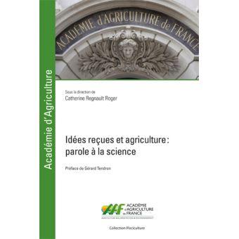 Idées reçues et agriculture - Parole à la science