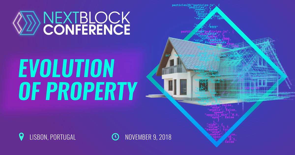 "On 9 November, 2018 Lisbon, Portugal will host NEXT BLOCK Conference ""Evolution Of Property"""