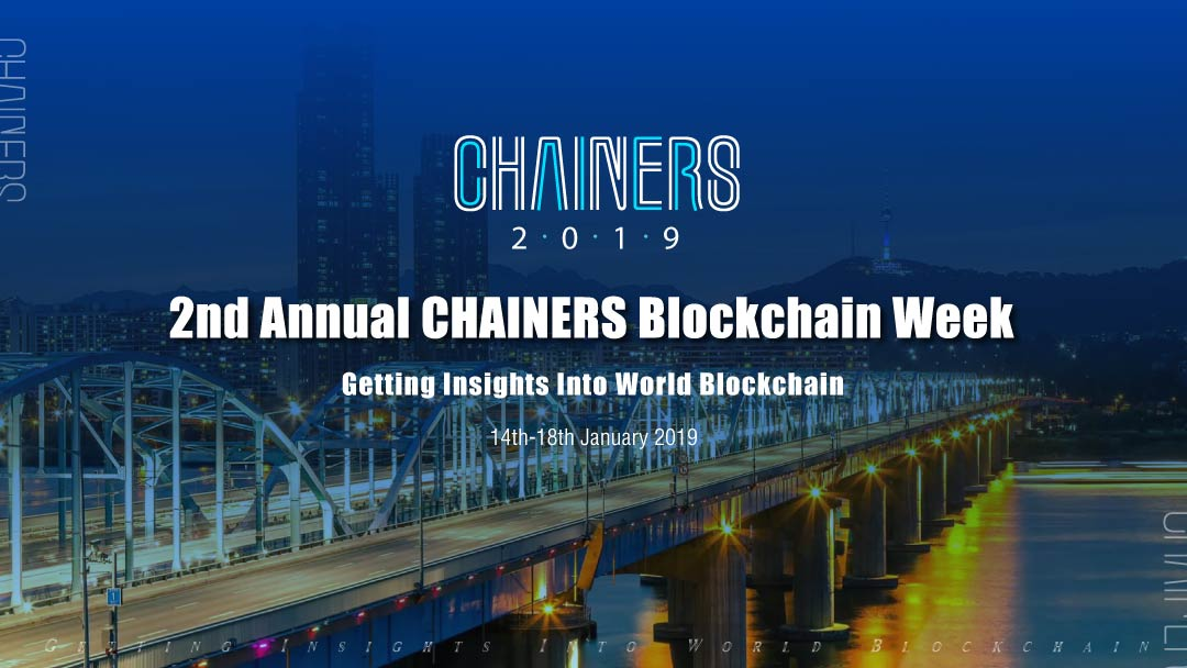 Asia's Biggest Chainers Blockchain Week Events Returns To South Korea Early January 2019.