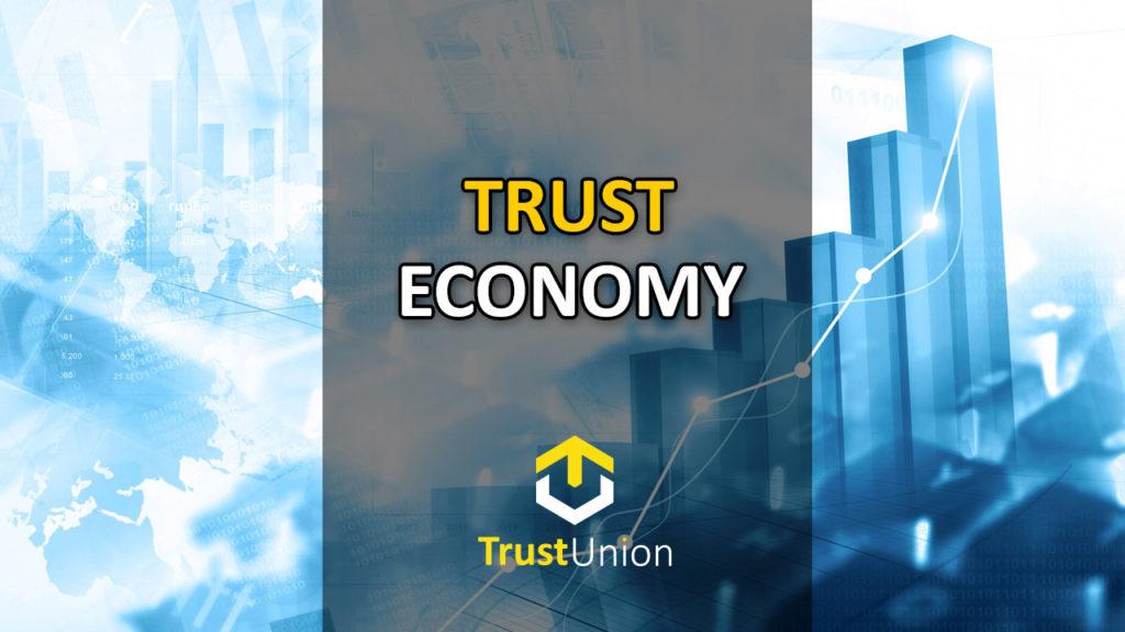 Trust Economy – The 21st Century Main Market