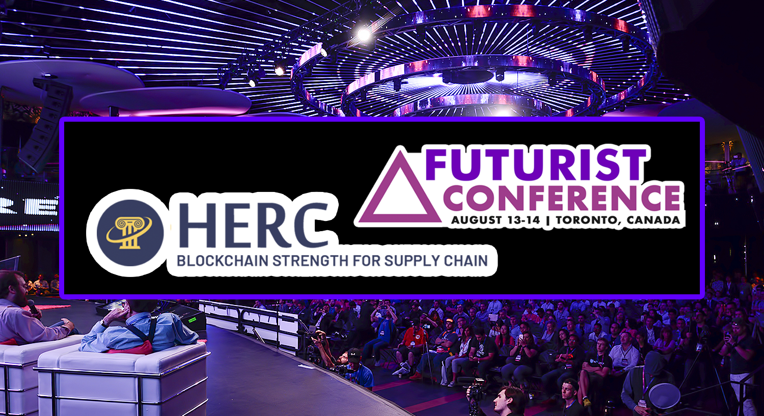 Experience HERC Technology Live at Blockchain Futurist Conference by Tracking the Produce, Artwork, Insurance and Collectables Onsite