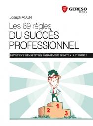 Les 69 règles du succès professionnel