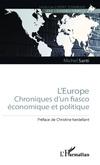 L'EUROPE - Chronique d'un fiasco économique et politique