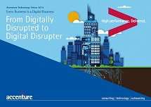 Accenture Technology Vision 2014: Every Business Is a Digital Business
