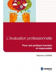 L'évaluation professionnelle - Pour une pratique humaine et responsable
