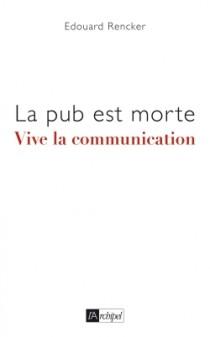 La pub est morte, vive la communication