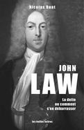 JOHN LAW - La dette ou comment s'en débarrasser