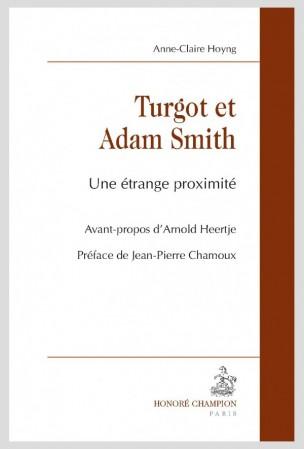 Turgot et Adam Smith Une étrange proximité