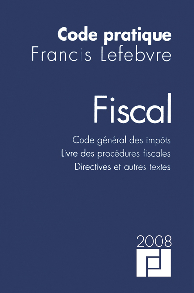 Le « Code Fiscal 2008» Editions Francis Lefebvre