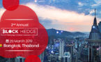 The 2 nd Annual Conference of Block Hedge Business 2019 At Bangkok Is Set to Create Ripples in The Blockchain World.