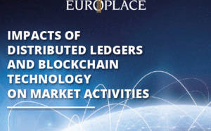 Paris EUROPLACE: impacts of distributed ledgers and blockchain technology on market activities
